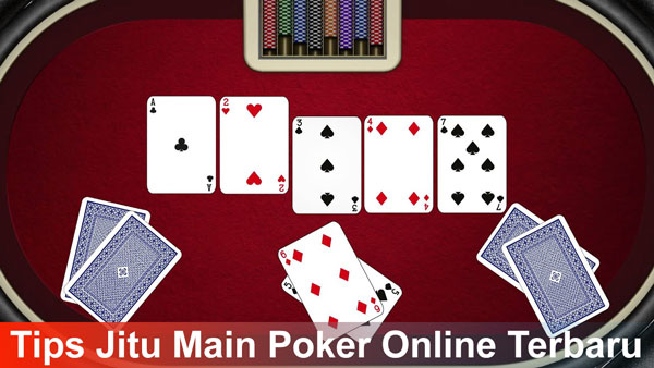 Tips Jitu Main Poker Online Terbaru